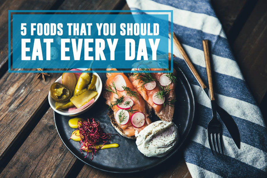 5 Foods That You Should Eat Every Day