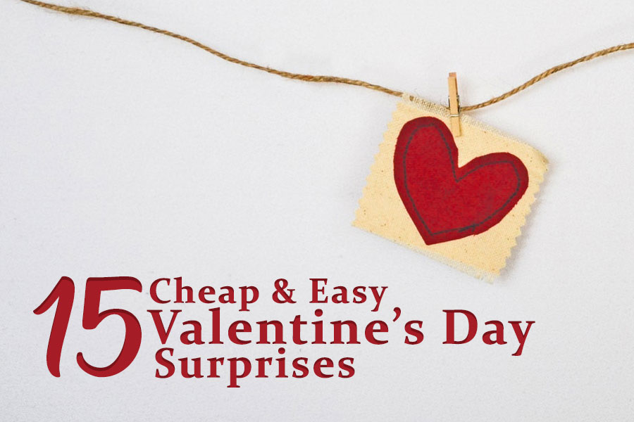 15 Cheap and Easy Valentine's Day Surprises