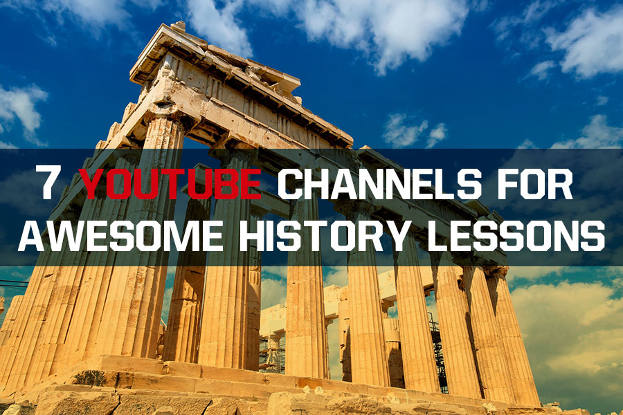7 Youtube Channels for Awesome History Lessons