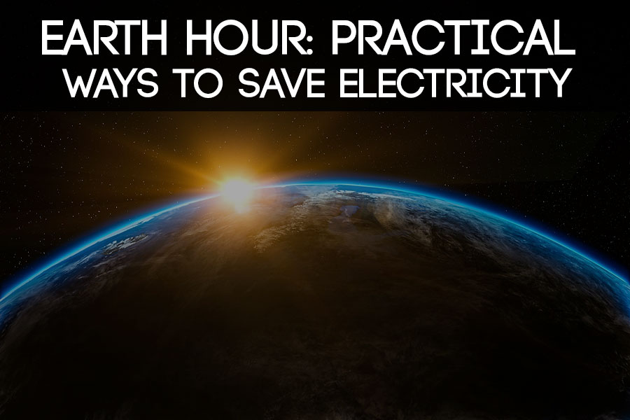 Earth Hour: Practical Ways to Save Electricity