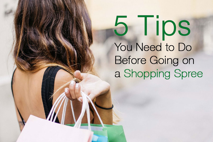 5 Tips You Need to Do Before Going on a Shopping Spree