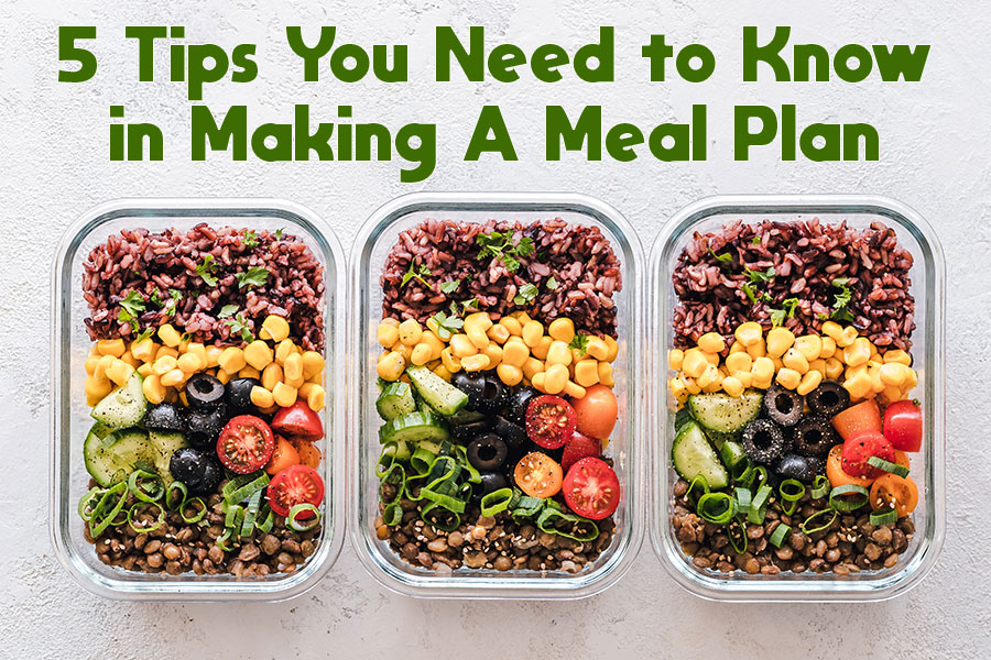 5 Tips You Need to Know in Making A Meal Plan