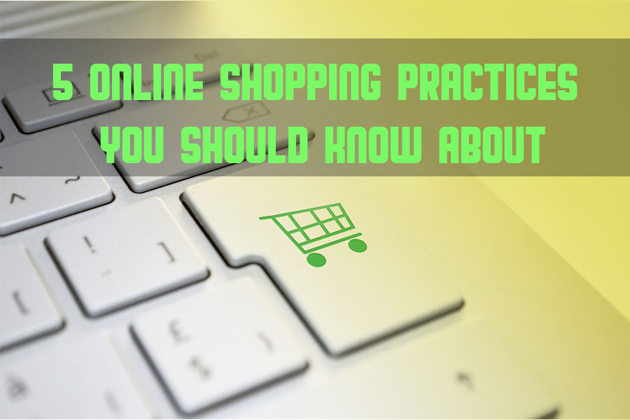5 Online Shopping Practices You Should Know About