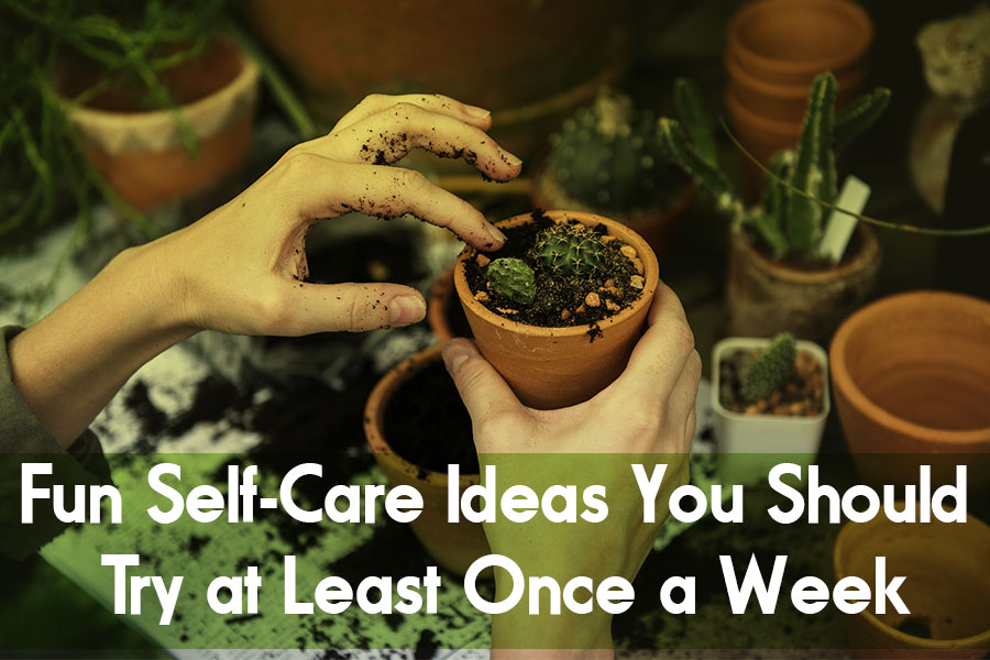 Fun Self-Care Ideas You Should Try at Least Once a Week